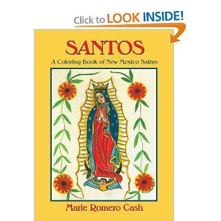 Santos, A Coloring Book of New Mexico Saints: Marie Romero Cash: 9780865347014: Books