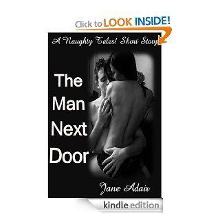 The Man Next Door (A Naughty Tales Short Story) eBook Jane Adair Kindle Store