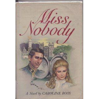 Miss Nobody: Caroline Ross: 9780312925369: Books