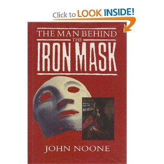 The Man Behind the Iron Mask (9780312024000) John Noone Books