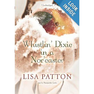 Whistlin' Dixie in a Nor'easter (Library Edition): Lisa Patton: 9781433296932: Books