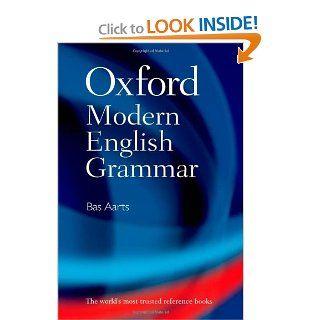 Oxford Modern English Grammar Bas Aarts 9780199533190 Books