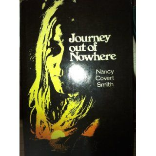 Journey Out of Nowhere: Nancy Covert Smith: Books