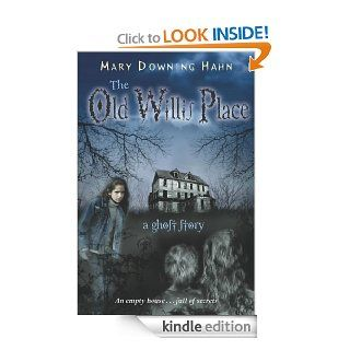 The Old Willis Place   Kindle edition by Mary Downing Hahn. Children Kindle eBooks @ .