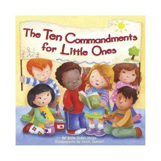 The Ten Commandments for Little Ones Allia Zobel Nolan, Janet Samuel 9780736925457 Books