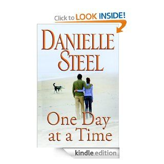 One Day at a Time: A Novel eBook: Danielle Steel: Kindle Store