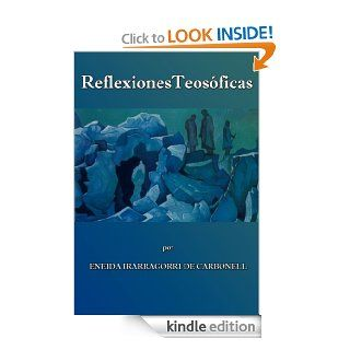 Reflexiones Teos�ficas (Spanish Edition) eBook: Eneida Irarragorri Carbonell, Eneida Elena Nana: Kindle Store