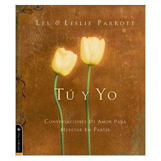T� y Yo: Conversaciones de Amor para Meditar en Pareja (Spanish Edition): Les Parrott, Leslie Parrott: 9780829745092: Books