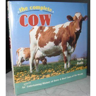 The Complete Cow (Town Square Book): Sara Rath: 9780896583757: Books