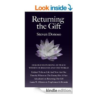 Returning The Gift   Dialogues with Eckhart Tolle, Adyashanti, Timothy Wilson and Laura Waters Hinson: On Being At Peace Within Ourselves And The World   Kindle edition by Steven Donoso. Religion & Spirituality Kindle eBooks @ .