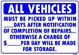 ALL VEHICLES MUST BE PICKED UP WITHIN ___DAYS AFTER NOTIFICATION OF COMPLETION OF REPAIRSOTHERWISE A CHARGE OF $___ PER DAY WILL BE MADE FOR STORAGE 14x20 Heavy Duty Plastic Signs  Yard Signs  Patio, Lawn & Garden