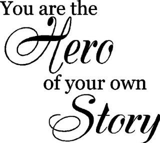 You are the hero of your own story.Wall Quotes Sayings Words Removable Wall Lettering, BLACK   Wallpaper