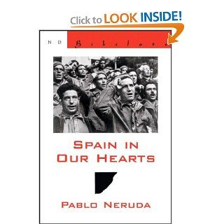 Spain in Our Hearts/Espana en el corazon (New Directions Bibelots): Pablo Neruda, Donald D. Walsh: 9780811216425: Books