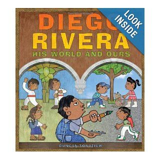 Diego Rivera His World and Ours Duncan Tonatiuh 9780810997318  Kids' Books