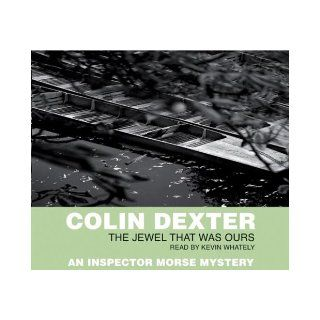 The Jewel That Was Ours (Inspector Morse) Colin Dexter, Kevin Whately 9781405001113 Books