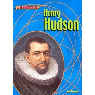 Henry Hudson (Groundbreakers: Explorers): Ruth Manning: 9781588103420:  Children's Books
