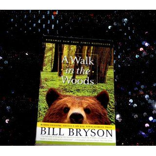 A Walk in the Woods Rediscovering America on the Appalachian Trail Bill Bryson 9780307279460 Books