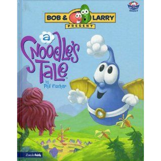 A Snoodle's Tale (Big Idea Books): Phil Vischer: 9780310707516:  Children's Books