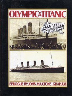 Olympic & Titanic  Ocean Liners of the Past (Ocean Liners of the Past) (9780848817510) John Maxtone Graham Books