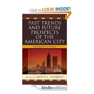 Past Trends and Future Prospects of the American City: The Dynamics of Atlanta eBook: David L. Sjoquist, Robert M. Adelman, Fred Brooks, Jennifer Chirico, Obie Clayton, Glenn T. Eskew, Charles A. Gallagher, Gregory Hall, Katherine B. Hankins, Truman A. Har