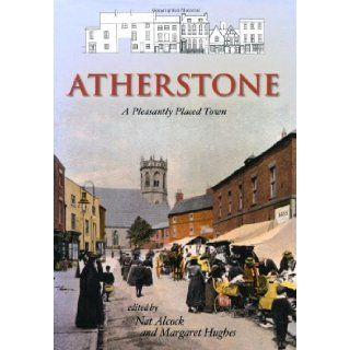 Atherstone: A History: Margaret Hughes: 9781860774935: Books