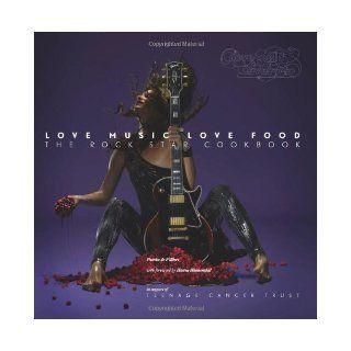 Love Music, Love Food: The Rock Star Cookbook. Photography by Patrice de Villiers: Patrice de Villiers: 9781844009947: Books