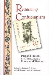 Rethinking Confucianism: Past and Present in China, Japan, Korea, and Vietnam: 9781883191061: Philosophy Books @