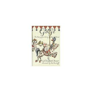 Gigi, the Story of a Merry Go Round Horse: Elizabeth Foster: 9780962616501:  Kids' Books