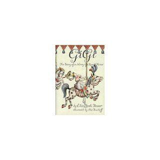 Gigi, the Story of a Merry Go Round Horse: Elizabeth Foster: 9780962616501:  Kids' Books