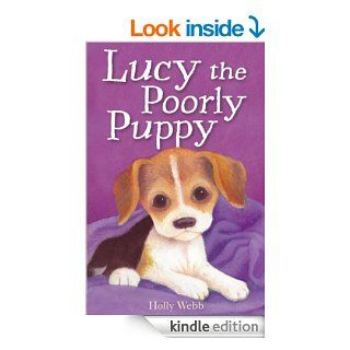 Lucy the Poorly Puppy (Holly Webb Animal Stories)   Kindle edition by Holly Webb, Sophy Williams. Children Kindle eBooks @ .