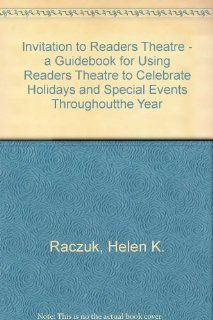 Invitation to Readers Theatre: A Guidebook for Using Readers Theatre to Celebrate Holidays and Special Events Throughout the Year (9780968107416): Helen K Raczuk, Marilyn P. Smith: Books