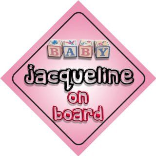 Baby Girl Jacqueline on board novelty car sign gift / present for new child / newborn baby Baby