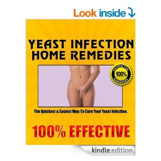 YEAST INFECTION HOME REMEDIES   Discover How YOU Can Cure Your Yeast Infection Quickly & Easily With Yeast Infection Home Remedies! eBook: Ashley Brookstone: Kindle Store