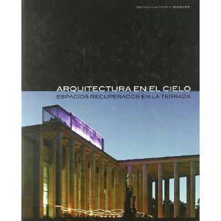 Arquitectura en el cielo. Espacios recuperados en la terraza: unknown: 9788496449930: Books