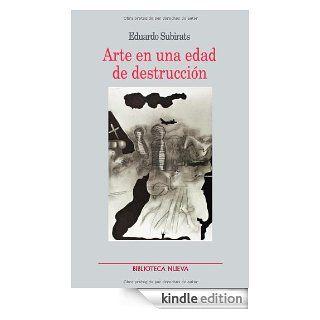 Arte en una edad de destrucci�n (Metr�poli) (Spanish Edition) eBook: Eduardo Subirats: Kindle Store