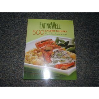 EatingWell 500 Calorie Dinners Cookbook: Jessie Price, Nicci Micco, The Editors of EatingWell: 9780881508468: Books