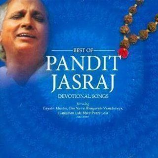 The Best Of Pandit Jasraj (Indian Classical Music/Hindustani Vocals/Khyals/World Music/Com[pilation): Music