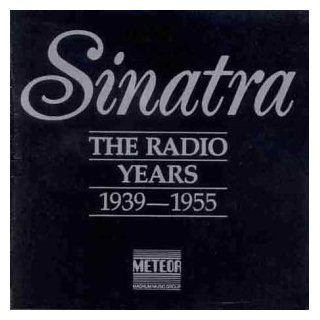 The Radio Years 1939 1955 [Box set] [Audio CD] Sinatra, Frank: Music