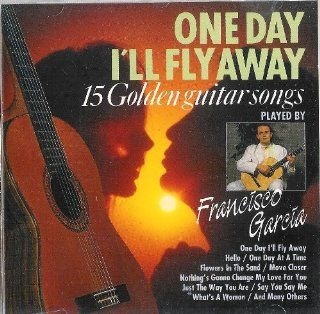 One Day I'll Fly Away: 15 Golden Guitar Songs: Music
