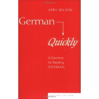 German Quickly: A Grammar for Reading German (9780820467597): April Wilson: Books