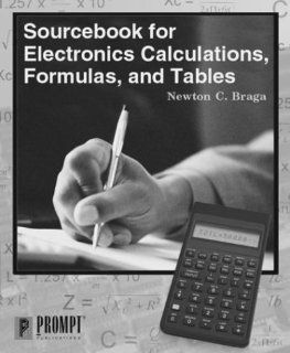 Sourcebook for Electronics Calculations, Formulas, & Tables Newton Braga 9780790611938 Books