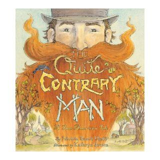 The Quite Contrary Man: A True American Tale: Patricia Rusch Hyatt, Kathryn Brown: 9780810940659:  Kids' Books