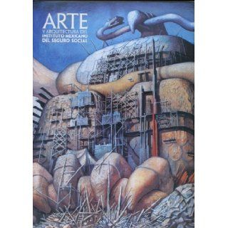 Arte y arquitectura del instituto Mexicano del seguro social/ Art and Architecture of the Institute of Social Security of Mexico (Spanish Edition): Artes de Mexico: 9789706832450: Books
