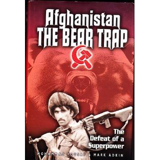 Afghanistan: The Bear Trap: The Defeat of a Superpower: Mohammed Yousaf: 9780971170926: Books