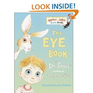 The Eye Book (Bright & Early Board Books(TM)): Theo. LeSieg, Joe Mathieu: 9780375812408:  Children's Books