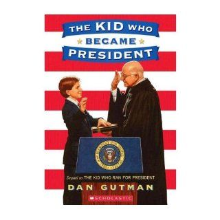 The Kid Who Ran for President[ THE KID WHO RAN FOR PRESIDENT ] by Gutman, Dan (Author) Oct 01 00[ Paperback ]: Dan Gutman: Books