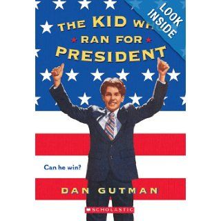 The Kid Who Ran For President: Dan Gutman: 9780590939881:  Children's Books