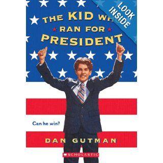 The Kid Who Ran For President: Dan Gutman: 9780590939881:  Children's Books