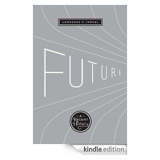 Future: A Recent History eBook: Lawrence R. Samuel: Kindle Store