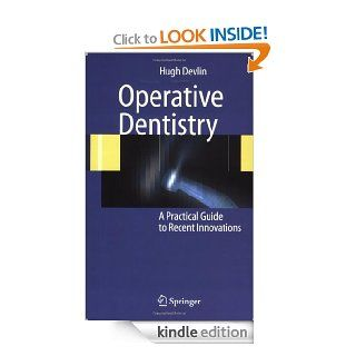 Operative Dentistry eBook: Hugh Devlin: Kindle Store